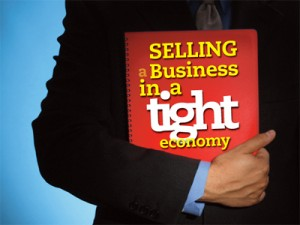Selling A Business In A Tight Economy