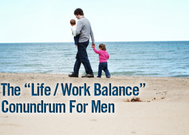 Life / Work Balance For Men