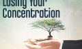 Losing Your Concentration