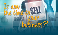 Is Now The Time To Sell Your Business