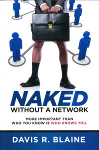 Naked Without A Network is Davis Blaine's second book and is available on Amazon.com.