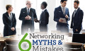 Six Networking Myths & Mistakes